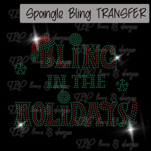 Bling in the Holidays -SPANGLE