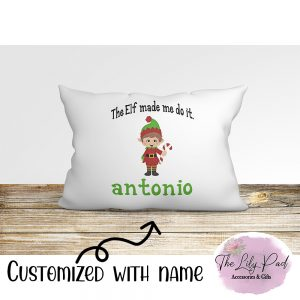 The Elf made me do it Boy Personalized Pillowcase