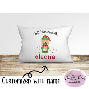 The Elf made me do it Girl Personalized Pillowcase