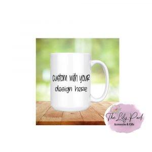 Custom Designed Ceramic Mug