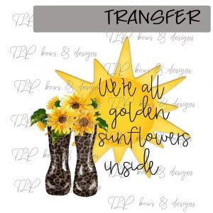 We're all golden Sunflowers inside-Transfer