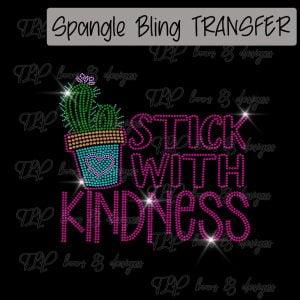 Stick with Kindness Cactus -SPANGLE