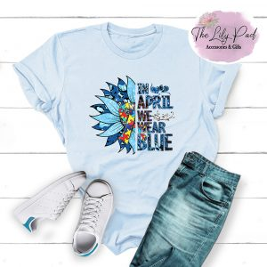 In April we wear Blue Autism Awareness Graphic Tee