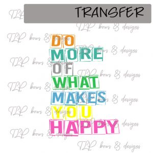 Do what makes you Happy -Transfer