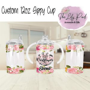 I'm a Wildflower Child with Name 12oz sippy cup