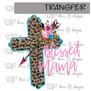 Blessed Mama Cheetah Floral Cross-Transfer