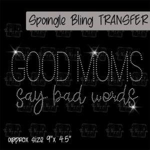 Good Moms say bad words-SPANGLE