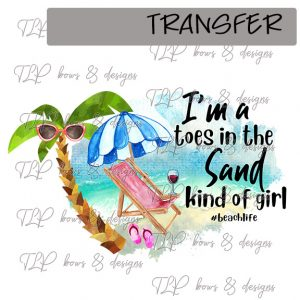 I'm a Toes in Sand Kind of Girl -Transfer