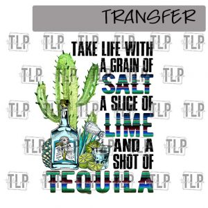 Take life with a grain of salt and slice of lime-Transfer