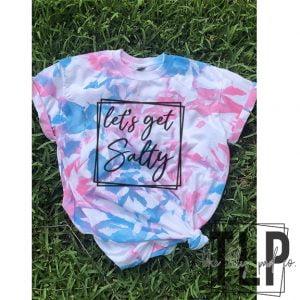 Lets Get Salty Tie Dye Pink blue Tee