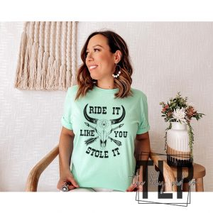 Ride it like you Stole it Graphic Tee