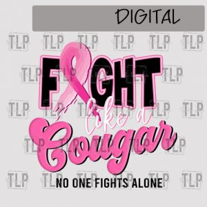 Fight like a Cougar Breast Cancer Sublimation Printable File