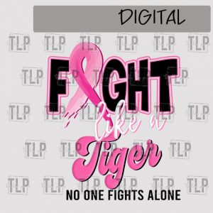 Fight like a Tiger Breast Cancer Sublimation Printable File