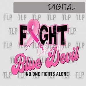 Fight like a Blue Devil Breast Cancer Sublimation Printable File