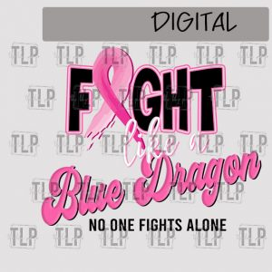Fight like a Blue Dragon Breast Cancer Sublimation Printable File