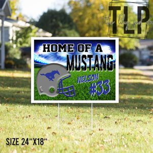 Home of a Mustang Football Yard Sign