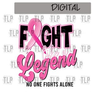 Fight like a Legend Breast Cancer Sublimation Printable File