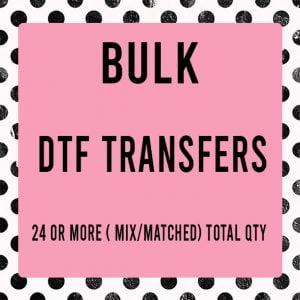 Bulk Custom DTF Transfer